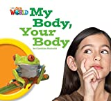 Our World Readers: My Body, Your Body: British English (Our World Readers (British English))