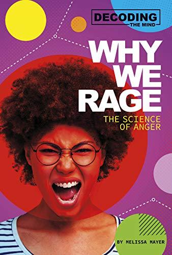 [画像:Why We Rage: The Science of Anger (Decoding the Mind)]