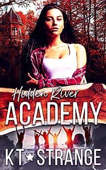 Hidden River Academy by [Strange, KT]