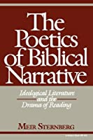 The Poetics of Biblical Narrative: Ideological Literature and the Drama of Reading (Indiana Series in Biblical Literature)