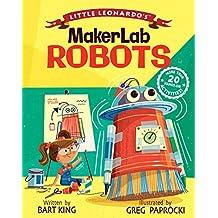 Little Leonardo's MakerLab - Robots (Little Leonardo's Makerlab)
