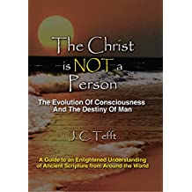 The Christ Is Not a Person: The Evolution of Consciousness and the Destiny of Man