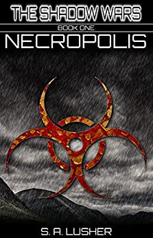 Necropolis (The Shadow Wars Book 1) by [Lusher, S. A.]