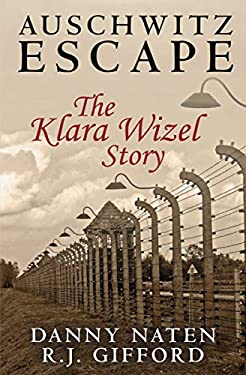 Auschwitz Escape - The Klara Wizel Story