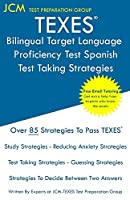 TEXES Bilingual Target Language Proficiency Test Spanish - Test Taking Strategies: Free Online Tutoring - New 2020 Edition - The latest strategies to pass your exam.