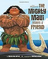 Moana: The Mighty Maui Makes a Friend
