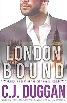London Bound: A Heart of the City romance Book 3 by [Duggan, C.J.]