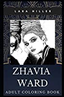 Zhavia Ward Adult Coloring Book: Famous Millennial Singer and Acclaimed Beautiful Lyricist Inspired Coloring Book for Adults (Zhavia Ward Books)