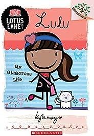 Lulu: My Glamorous Life (a Branches Book: Lotus Lane #3): 03