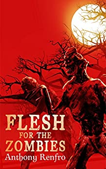 Flesh for the Zombies by [Renfro, Anthony]