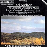 Nielsen - Overture to Maskarade; Symphony 3; Clarinet Concerto by Olle Schill