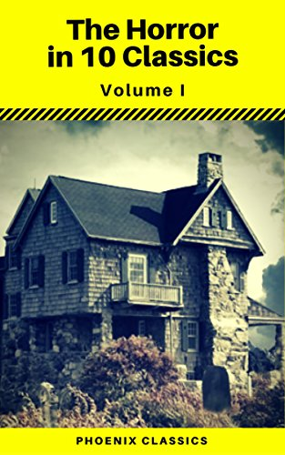 The Horror in 10 Classics vol1 (Phoenix Classics) : The King in Yellow, The Lost Stradivarius, The Yellow Wallpaper, The Legend of Sleepy Hollow, The Turn ... Case of Dr Jekyll and Mr Hyde, Dracula