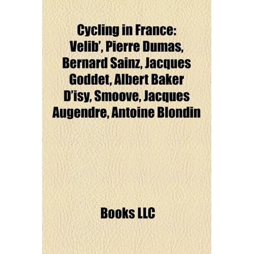 Cycling in France: V Lib', Pierre Dumas, Bernard Sainz, Jacques Goddet, Albert Baker D'Isy, Smoove, Jacques Augendre, Antoine Blondin