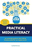 Practical Media Literacy: An essential guide to the critical thinking skills for our digital world (English Edition)