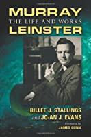 Murray Leinster: The Life and Works