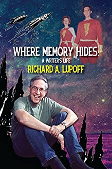 Where Memory Hides: A Writer's Life (Collector's Color Edition) by [Lupoff, Richard A.]