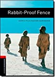 Oxford Bookworms Library: Rabbit-Proof Fence1000 Headwords Level 3 (Oxford Bookworms ELT)