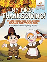 My First Thanksgiving! Thanksgiving Coloring Books for Toddlers Children's Thanksgiving Books