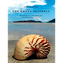 The Empty Seashell: Witchcraft and Doubt on an Indonesian Island