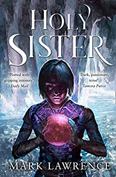 Holy Sister (Book of the Ancestor, Book 3) by [Lawrence, Mark]