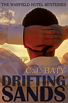 Drifting Sands (The Warfield Hotel Mysteries Book 1) by [Baty, C. J.]