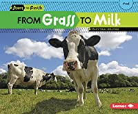 From Grass to Milk (Start to Finish: Food)