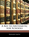 A Key to Arithmetic for Schools