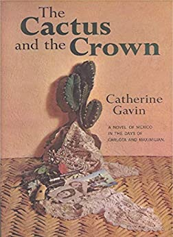 The Cactus and the Crown by [Gavin, Catherine]
