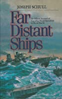 Far Distant Ships: An Offical Account of Canadian Naval Operations in World War II