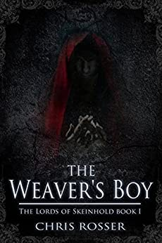 [Rosser, Chris]のThe Weaver's Boy (The Lords of Skeinhold Book 1) (English Edition)