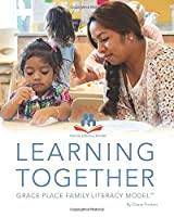 Learning Together - Grace Place Family Literacy Model