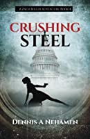 Crushing Steel: A Zach Miller Adventure (Book 4)