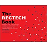 The REGTECH Book: The Financial Technology Handbook for Investors, Entrepreneurs and Visionaries in Regulation