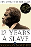 Twelve Years a Slave - Special Edition, Enhanced and Illustrated by Jo M. Bramenson: Memoir of Solomon Northup - Born a free man, sold into slavery and kept in bondage for 12 years (English Edition)