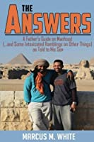 The Answers: A Father's Guide on Manhood (and Some Intoxicated Ramblings on Other Things) as Told to His Son [並行輸入品]