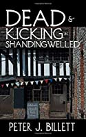 Dead & Kicking In Shandingwelled: Book 2 in the Valley Dweller series