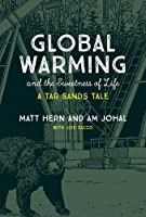 Global Warming and the Sweetness of Life: A Tar Sands Tale (MIT Press)【洋書】 [並行輸入品]
