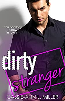 Dirty Stranger (The Dirty Suburbs Book 3) by [Miller, Cassie-Ann L.]