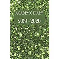 Academic Diary 2019 - 2020: Academic Weekly Diary: August 2019 to begin August 2020, with added extras in your diary (green glitter cover)