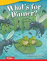 What's for Dinner? (Fiction Readers)
