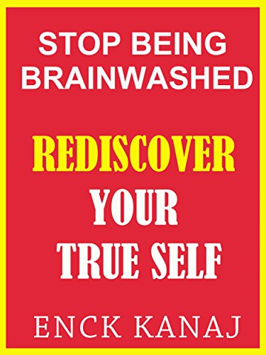 Download Stop Being Brainwashed: Rediscover your True Self (English Edition) B015UJ91N2