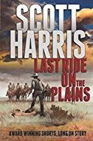 Last Ride On The Plains (Upon The Plains Western Adventure Series)