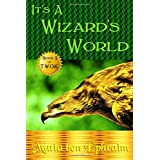 It's A Wizard's World (T.W.O.K.)