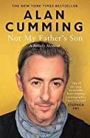 Not My Father's Son: A Family Memoir by Alan Cumming(1905-07-04)