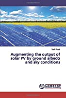 Augmenting the output of solar PV by ground albedo and sky conditions