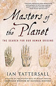 Masters of the Planet: The Search for Our Human Origins (MacSci) by [Tattersall, Ian]