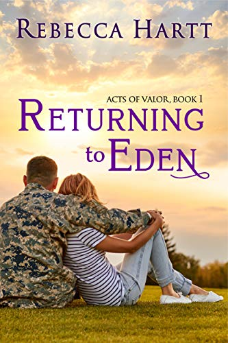 Returning to Eden (Acts of Valor, Book 1): Christian Military Romantic Suspense (English Edition)