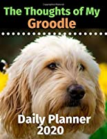 The Thoughts of My Groodle: Daily Planner 2020