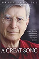 A Great Song: A Biography of Herbert Blomstedt, World-Renowned Conductor of the San Francisco Symphony Orchestra