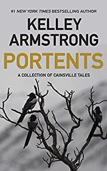 Portents: A Collection of Cainsville Tales by [Armstrong, Kelley]